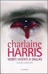 Charlaine Harris: Morti viventi a Dallas