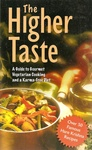 Kurma Dasa The Higher Taste A Guide to Gourmet Vegeterian Cooking and a Karma-Free Diet