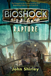 John Shirley: BioShock – Rapture