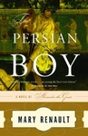 Mary Renault: The Persian Boy