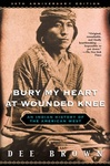 Dee Brown: Bury My Heart at Wounded Knee