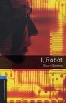 Isaac Asimov: I, Robot (Oxford Bookworms)