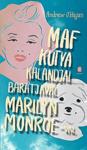 Andrew O'Hagan: Maf kutya kalandjai barátjával, Marilyn Monroe-val