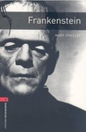 Mary Shelley: Frankenstein (Oxford Bookworms)
