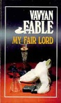 Vavyan Fable: My fair lord