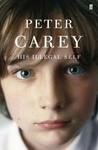 Peter Carey: His Illegal Self