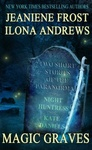 Jeaniene Frost – Ilona Andrews: Magic Graves