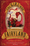 Catherynne M. Valente: The Girl Who Circumnavigated Fairyland in a Ship of Her Own Making