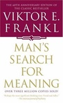 Viktor E. Frankl: Man's Search For Meaning