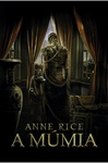 Anne Rice: A múmia