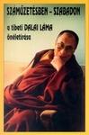 Őszentsége a XIV. Dalai Láma: Száműzetésben – szabadon
