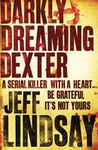 Jeff Lindsay: Darkly Dreaming Dexter