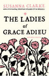 Susanna Clarke: The Ladies of Grace Adieu and Other Stories