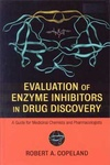 Robert A. Copeland: Evaluation of enzyme inhibitors in drug discovery