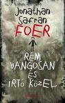 Jonathan Safran Foer: Rém hangosan és irtó közel