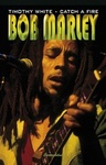 Timothy White: Bob Marley – Catch a Fire