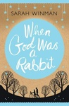 Sarah Winman: When God Was a Rabbit