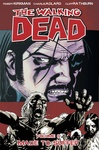Robert Kirkman – Charlie Adlard: The Walking Dead 8. – Made To Suffer