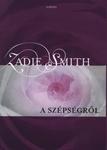 Zadie Smith: A szépségről
