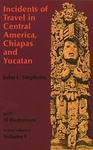 John L. Stephens: Incidents of Travel in Central America, Chiapas, and Yucatan I-II.