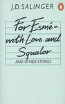 J. D. Salinger: For Esmé with Love and Squalor