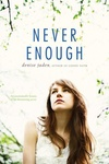Denise Jaden: Never Enough