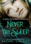 Rachel Vincent: Never to Sleep