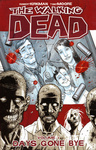 Robert Kirkman: The Walking Dead 1. – Days Gone Bye