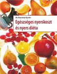 Bucsányi Gyula Egészséges nyerskoszt és nyers diéta mint természetes gyógytényező