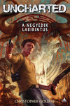 Christopher Golden: Uncharted – A negyedik labirintus