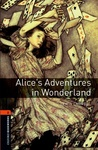 Lewis Carroll: Alice's Adventures in Wonderland (Oxford Bookworms)