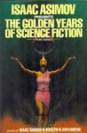 Isaac Asimov – Martin H. Greenberg (szerk.): Isaac Asimov Presents the Golden Years of Science Fiction (Third Series)