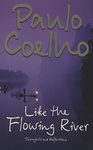 Paulo Coelho: Like The Flowing River