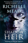 Richelle Mead: Shadow Heir