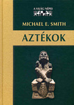 Michael E. Smith: Aztékok