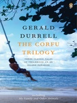 Gerald Durrell: The Corfu Trilogy