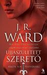 J. R. Ward: Újjászületett szerető