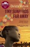 Christie Watson: Tiny Sunbirds Far Away