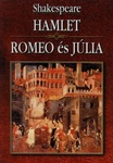 William Shakespeare: Hamlet / Romeo és Júlia