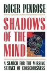 Roger Penrose: Shadows of the Mind