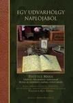 Egy udvarhölgy naplójából – Festetics Mária grófnő, udvarhölgy naplójának Budán és Gödöllőn papírra vetett részei
