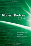 Michael Metcalf: Modern Fortran Explained