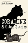 Neil Gaiman: Coraline & Other Stories