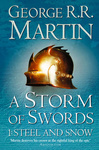 George R. R. Martin: A Storm of Swords: Steel and Snow