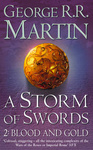 George R. R. Martin: A Storm of Swords: Blood and Gold