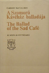 Carson McCullers: A Szomorú Kávéház balladája / The Ballad of the Sad Café