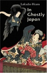 Lafcadio Hearn: In Ghostly Japan