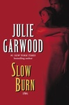 Julie Garwood: Slow Burn