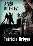 Patricia Briggs: A vér kötelez