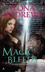 Ilona Andrews: Magic Bleeds